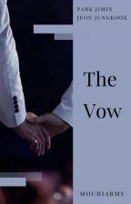 """[Jikook Longfic] The Vow - Sequel of """"Cô Vợ"""" Đanh Đá by mochiarmy"""