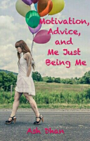 Motivation, Advice and Me Just Being Me - Depression