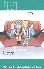 First to Love (Dipper Gleeful X Reader) by Doge_Lovers