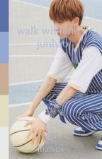 walk with me// junhao by thatsux