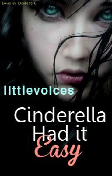 Cinderella Had it Easy by littlevoices