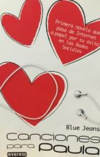 Canciones para Paula BLUE JEANS by LesliePelaezRuiz