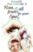 [Shortfic Shinran] Ran à!!! Tớ sẽ mãi là đôi mắt của cậu! (full) by shinran3107