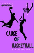 Cause Of Basketball by Qoqomar