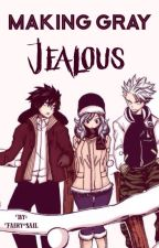 Making Gray Jealous (A Gruvia Fairy Tail Fanfiction) by FairySail