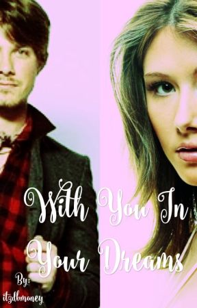With You In Your Dreams by itzdbmoney