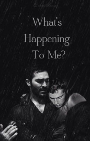 Whats Happening To Me? [Sterek & Scisaac]