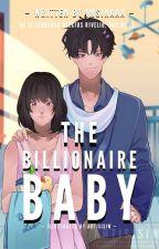 The Billionaire baby by imsinaaa