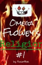 Omega Flowey's Religion. [Book#1] PAUSADO by RocioNBlue