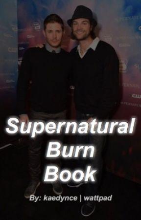 Supernatural Burn Book  by Kaedynce
