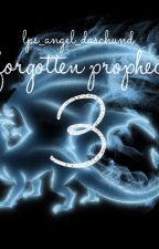 Forgotten Prophecy- Book 3 by LPS_Angel_Daschund