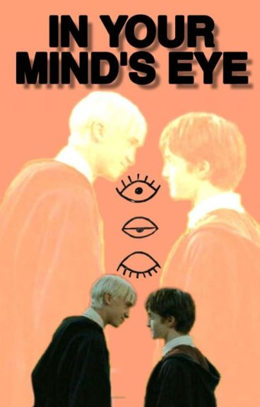In Your Mind's Eye ; A Drarry Fanfiction.