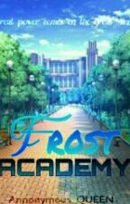 Frost Academy by Annonymous_QUEEN