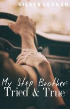 My Step Brother: Tried & True  by silverleynah