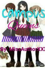 Campus Queens (#Watty's 2016) by MissAuthorXXX
