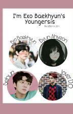 [ДУУССАН] I Am EXO Baekhyun's Youngersister :))) by Bkhntc_Eni