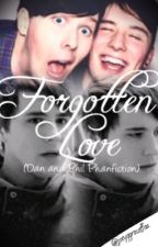 Forgotten Love || Dan and Phil by joeyggraceffaa