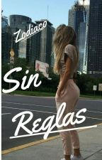 Sin reglas [Zodíaco ] by -DemonPrincess-