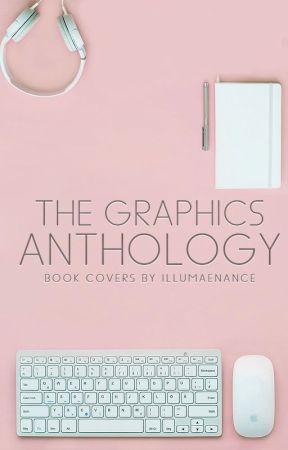 The Graphics Anthology by illumaenance