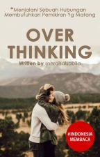 Over Thinking by snhralsalsabila