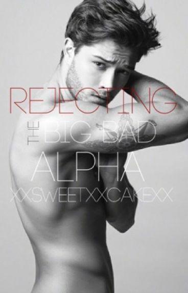 Rejecting the big bad Alpha [Book 1]