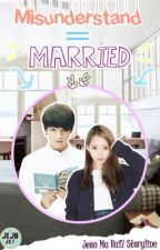Misunderstand = Married [BTS Jungkook NC/COMPLETE😁] by jeonmara17