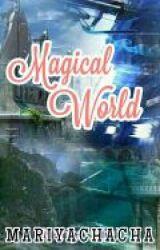 Magical World [Slow Update] by MariyaChacha