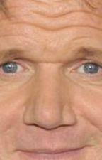 Gordan Ramsay's Forehead Wrinkles x Reader by CaeGymnast7