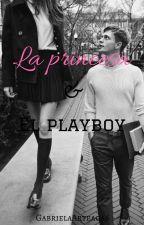 """LA PRINCESA & """"EL PLAYBOY"""" by GabrielaArteaga6"""