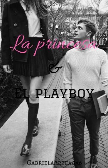 """LA PRINCESA & """"EL PLAYBOY"""""""
