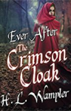 Ever After: The Crimson Cloak by HeatherWampler