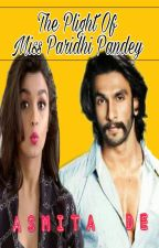 The Plight of Miss Paridhi Pandey by purpleoholic