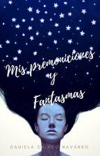 Mis premoniciones y  fantasmas. by DanielaCriadoNavarro