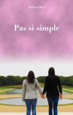 Pas si simple by MelinaDicci