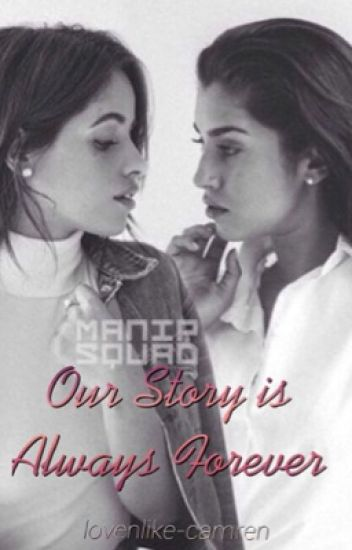 Our Story is Always Forever (Camren)