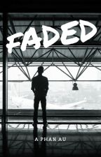 Faded // phan by Acarooty