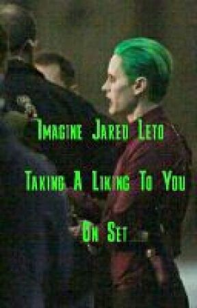 Imagine Jared Leto Taking A Liking To You On Set  by badwolfbarks12345