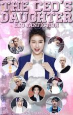 The CEO's Daughter || EXO fanfiction by nctyixing