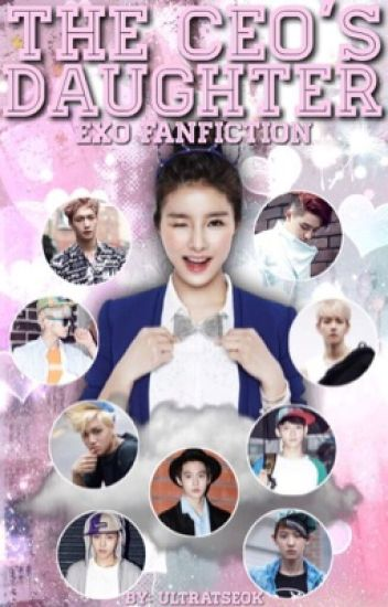 The CEO's Daughter || EXO fanfiction
