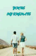 YOU'RE MY SOULMATE by SariZaiAhmad