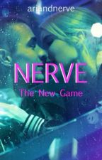 Nerve: The New Game by mrarianator