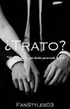 ¿Trato?  by FanStyles03