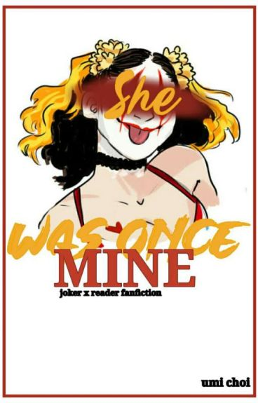 •She was once... mine•