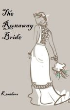 The Runaway Bride (ON HOLD) by Kimikara
