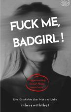 Fuck me, Badgirl! by inlovewiththat