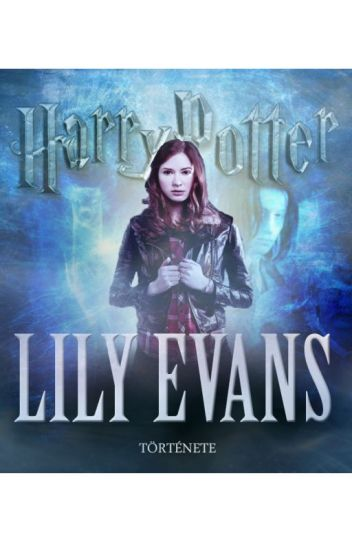 Harry Potter: Lily Evans története