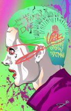 Będę żyła dla ciebie ||Joker & Cassandra|| by MorskaWiedzma