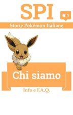 SPI: Chi Siamo - Info e F.A.Q. by StoriePokemonItalia