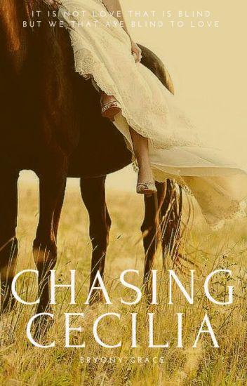 Chasing Cecilia