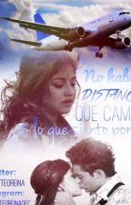 No habrá distancia que Cambie lo que siento por Ti by LUTTEOREINA